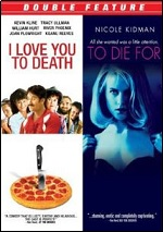 I Love You To Death / To Die For