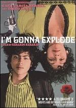 I´m Gonna Explode