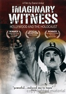 Imaginary Witness - Hollywood And The Holocaust