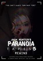 Jack Hunter's Paranoia Tapes 5: Rewind