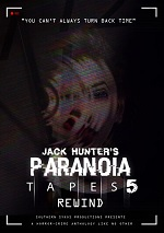 Jack Hunter's Paranoia Tapes 5: Rewind