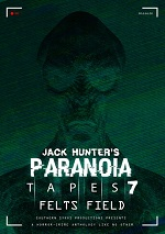 Jack Hunter's Paranoia Tapes 7: Felts Field