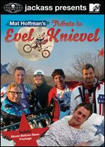 Jackass Presents - Mat Hoffman´s Tribute To Evel Knievel