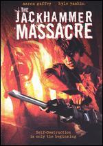 Jackhammer Massacre, The