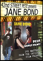 Jane Bond - 42nd Street Pete Presents