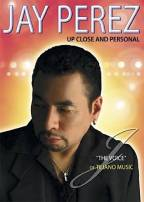 Jay Perez - Up Close And Personal
