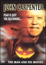 John Carpenter - Fear Is Just The Beginning... The Man And His Movies