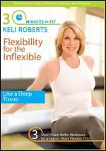 30 Minutes To Fit - Flexibility For The Inflexible With Keli Roberts