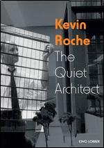 Kevin Roche: Quiet Architect
