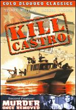 Kill Castro / Murder Once Removed