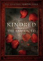 Kindred - The Embraced - The Complete Series - Limited Edition