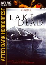 Lake Dead - Unrated
