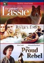 Lassie / River´s End / Proud Rebel