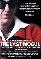 Last Mogul, The - The Life And Times Of Lew Wasserman