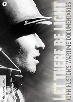 Let There Be Light - John Hustons Wartime Documentaries