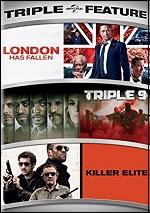 London Has Fallen / Triple 9 / Killer Elite