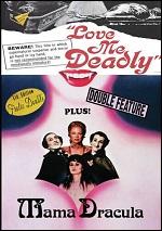 Love Me Deadly / Mama Dracula