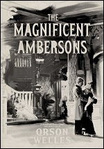 Magnificent Ambersons - Criterion Collection