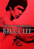 Martial Arts Master - The Life Of Bruce Lee