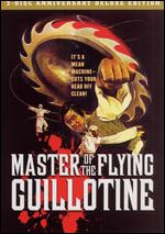 Master Of The Flying Guillotine - Anniversary Deluxe Edition