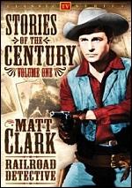 Matt Clark Railroad Detective - Stories Of The Century - Vol. 1