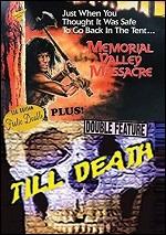 Memorial Valley Massacre / Till Death
