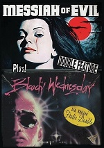 Messiah Of Evil / Bloody Wednesday