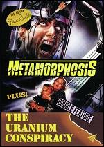 Metamorphosis / Uranium Conspiracy