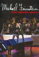 Michael Feinstein - The Sinatra Legacy