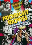 Midnight Movies - From The Margin To The Mainstream