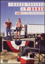 Naked Trucker And T-Bones - Live At The Troubadour