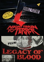 Night Train To Terror/ Legacy Of Blood