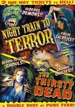 Night Train To Terror / Thirsty Dead
