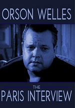 Orson Welles - The Paris Interview
