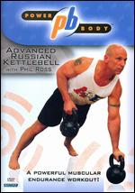 Advanced Russian Kettlebell With Phil Ross - Power Body