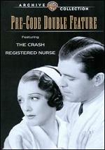 Pre-Code Double Feature - Crash / Registered Nurse