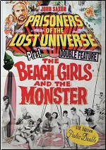 Prisoners Of The Lost Universe / Beach Girls And The Monster