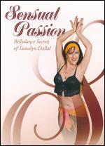 Sensual Passion - Bellydance Secrets Of Tamalyn Dallal