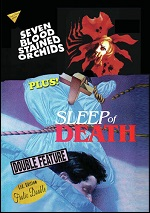 Seven Blood Stained Orchids / Sleep of Death