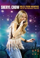 Sheryl Crow - Miles From Memphis - Live At The Pantages Theatre