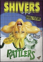 Shivers / Rattlers