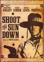 Shoot The Sun Down - Director´s Cut