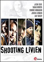Shooting Livien ( 2005 )