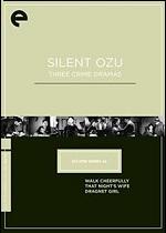 Silent Ozu - Three Crime Dramas - Eclipse Series 42 - Criterion Collection