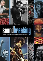 Soundbreaking  Stories From The Cutting Edge Of Recorded Music
