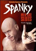 Spanky - Men Are Sluts