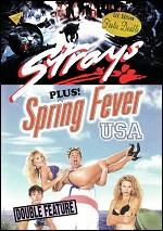 Strays / Spring Fever USA