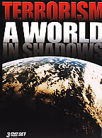 Terrorism - A World In Shadows