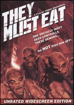 They Must Eat - Unrated