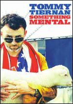 Tommy Tiernan - Something Mental